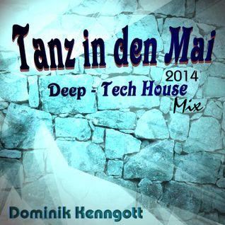 Tanz in den Mai 2014  Deep - Tech House  Dominik Kenngott