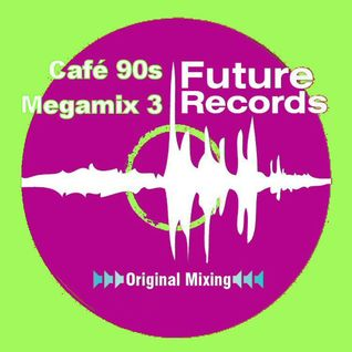 FutureRecords - Café 90s Megamix 3