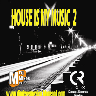 House Is My Music 2