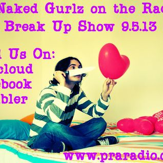 3 Naked Gurlz on the Radio - 09.05.13 the BREAK UP show