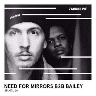 Need For Mirrors & Bailey - FABRICLIVE x Soul In Motion Mix