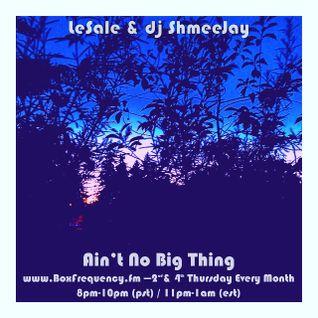 LeSale & dj ShmeeJay - Ain't No Big Thing - 2016-03-10