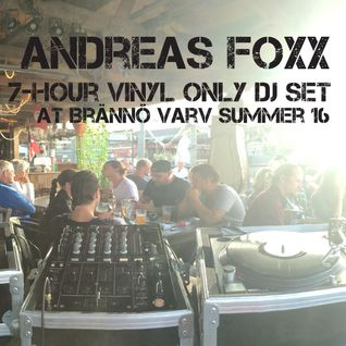 Andreas Foxx - An Epic Collection (Live 7h Vinyl Mixset @ Branno Varv Summer 2016)