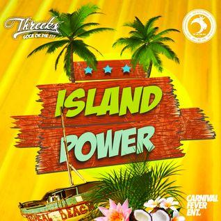 Threeks - Island Power Pt.1 (2015 Power Soca Mix)