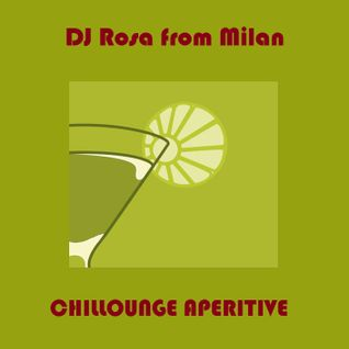 DJ Rosa from Milan - CHILLOUNGE APERITIVE