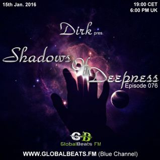 Dirk pres. Shadows Of Deepness 076 (15th Jan. 2016) on Globalbeats.FM [blue channel]