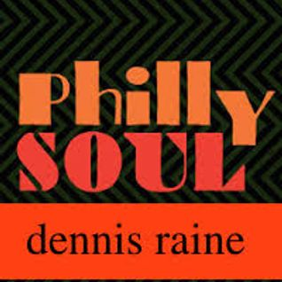 PHILLY SOUL BY DENNIS RAINE