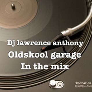 dj lawrence anthony oldskool garage in the mix 217