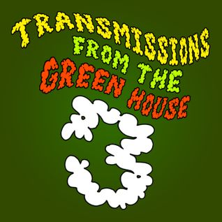 Transmissions From The Green House 3