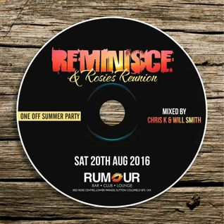 #REMINISCEANDROSIES REUNION PROMO MIXED BY CHRIS K & WILL SMITH