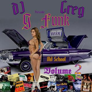 OLD SCHOOL G-FUNK MIX WEST COAST VOLUME 2