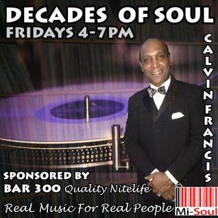 Calvin Francis 'Decades of Soul' / Mi-Soul Radio / Fri 4pm - 7pm / 22-07-2016