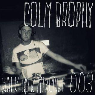 WALK T&LK Mixcast 003 | Colm Brophy