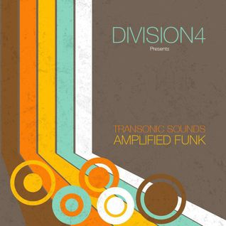 Division 4 presents Transonic Sounds - Amplified Funk