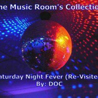Saturday Night Fever (Re-Visited) (By: DOC 04.15.11)