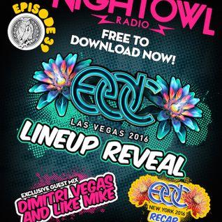 Night Owl Radio' 039 ft Dimitri Vegas & Like Mike and EDC Las Vegas 2016 Lineup Reveal