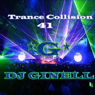 Trance Collision Session 41 Mixed by DJ Ginell
