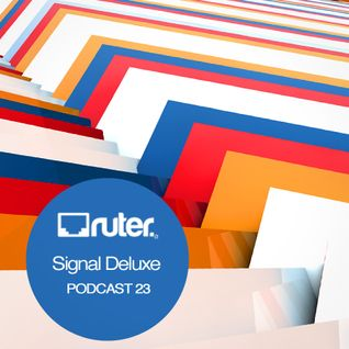 Ruter Podcast 23 //Signal Deluxe