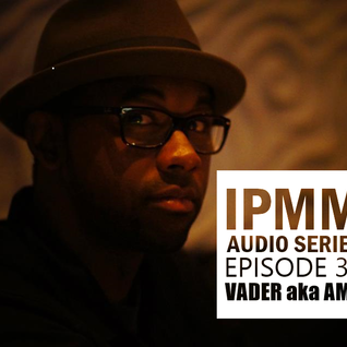 IPaintMyMind Audio Series: Episode 30 - Vader aka AMS
