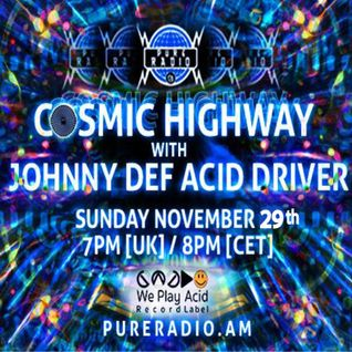 Cosmic Highway_29NOV2015_pt1 @ Pure Radio Holland