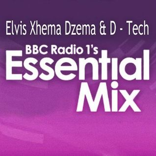 BBC Radio 1 Special Essential Mix - Elvis Xhema Dzema & D - Tech