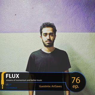 FLUX 76 // Guestmix: ArtSaves