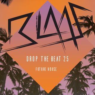 Blaas - Drop The Beat EP 025 - Future House