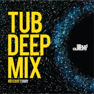 Tub Deep Mix by Tubby