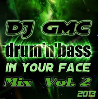 DJ GMC - Drum n Bass in your Face Mix Vol. 2 (2013)