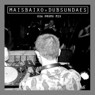 KOA - Mais Baixo x Dub Sundaes - Promo Mix