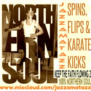 Keep The Faith Flowing 2 SPINS,FLIPS & KARATE KICKS Northern Soul  R&B Tamla Motowm