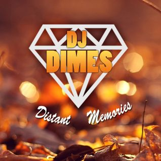 DJ DIMES - #10 Distant Memories