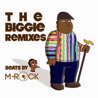 The Biggie Remixes - Beats By M-Rock