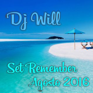 Dj Will - Set Remember Agosto 2016