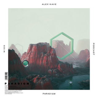 ALEX KAVE — PARADIGM N°033 [17|08|2016]