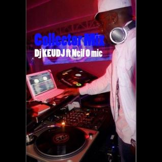 COLLECTOR MIX - Dj Keudj Ft Neil o Mic