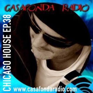 Claud Santo - Chicago House Ep.38 - Casafondaradio.com