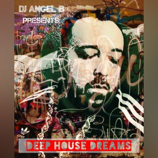 DJ Angel B! Presents: Deep House Dreams