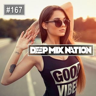 DeepMixNation #167 ♦ Vocal Deep House Mix & Chillout Music 2016 ♦ Mixed by XYPO & Joultin