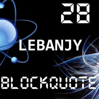 Blockquote - No. 28 - Guest Mix by Lebanjy (22-01-2012)