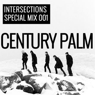 INTERSECTIONS SPECIAL MIX 001 - CENTURY PALM - SEPT 02 - 2015