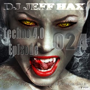 DJ Jeff Hax Presents Techno 4.0 - Episode 024