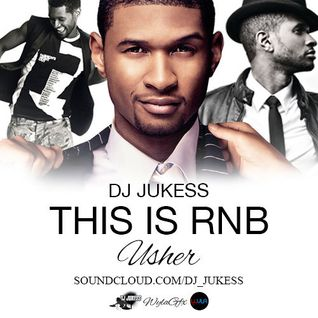 #ThisIsRnB: @Usher Mixed by @DJ_Jukess