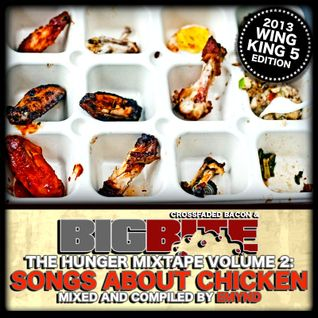 BigBite The Hunger Mixtape Vol 2 - Songs About Chicken