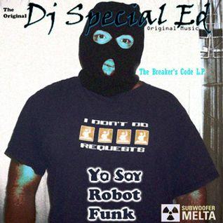 Dj Special Ed - Yo Soy Robot Funk_The Breaker's Code L.P.