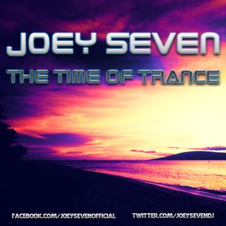 Joey Seven - The Time Of  Trance 01