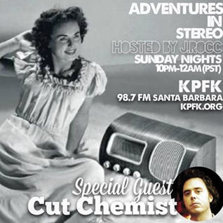 ADVENTURES IN STEREO w/ CUT CHEMIST