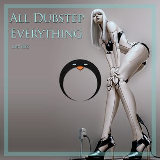 All Dubstep Everything