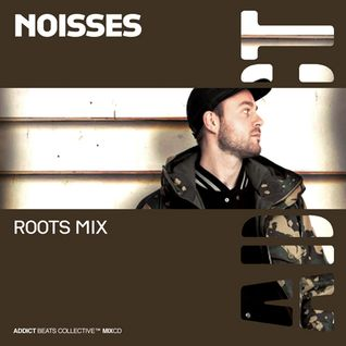 Addict Clothing Presents...Noisses: Addict Roots Mix