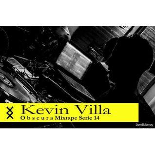 Kevin Villa - o b s c u r a Mixtape - Serie 14